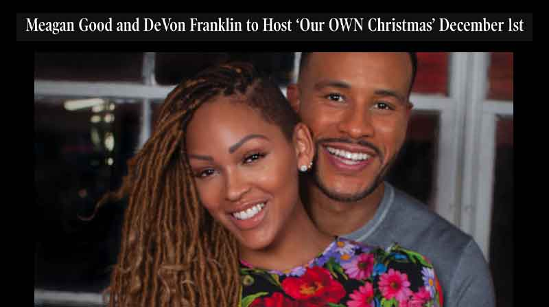 "Meagan Good and DeVon Franklin to host ""Our OWN Christmas"""